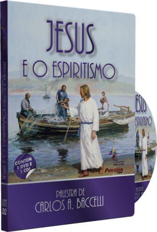 Jesus e o Espiritismo - Carlos A. Baccelli