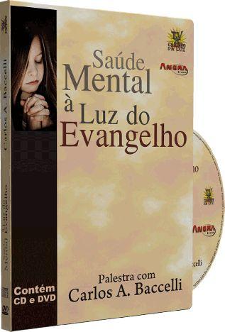 Saúde Mental à Luz do Evangelho - Carlos A. Baccelli