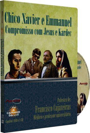 Chico Xavier e Emmanuel, Compromisso com Jesus e Kardec - Francisco Cajazeiras