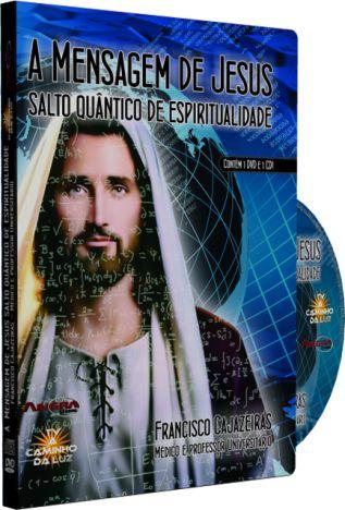 A Mensagem de Jesus Salto Quântico de Espiritualidade - Francisco Cajazeiras