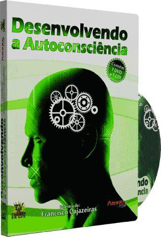 Desenvolvendo a Autoconsciência - Francisco Cajazeiras