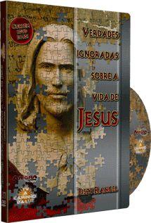 Verdades Ignoradas Sobre a Vida de de Jesus - Liszt Rangel