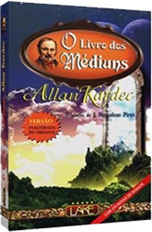 O Livro dos Médiuns - Allan Kardec (Tradução de J. Herculano Pires) [LAKE]