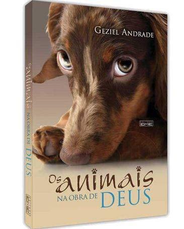 Os Animais na Obra de Deus - Geziel Andrade