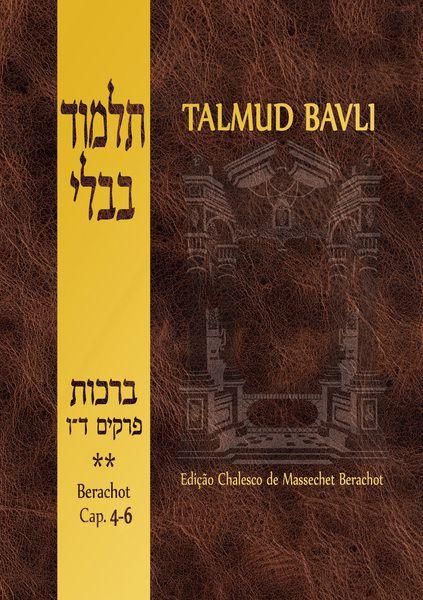 Talmud Bavli: Berachot, Vol. II (Capítulos 4-6)