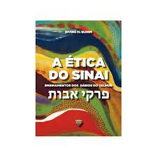 A Ética do Sinai (Pirkê Avot): ensinamentos dos Sábios do Talmud
