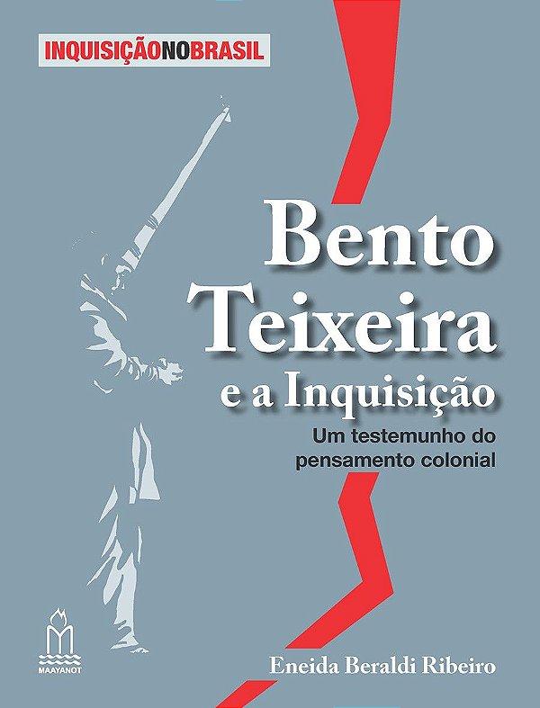 Bento Teixeira e a Inquisição: um testemunho do pensamento colonial