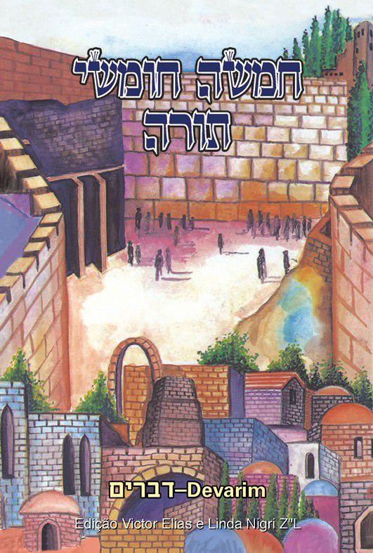 Torá Clássico: Devarim (o Livro de Deuteronômio)