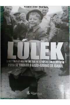 Lúlek A História do Menino que Saiu do Campo de Concentração para Se Tornar o Grão-Rabino de Israel