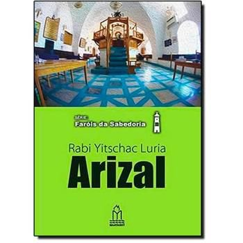 Série: Faróis da sabedoria - Rabi Yitschac Luria - Arizal