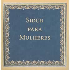 Sidur Para Mulheres Traduzido e Transliterado