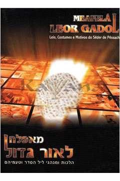 Meafelá leor Gadol leis, costumes e motivos do Seder de Pessach - autor Meir Koschland
