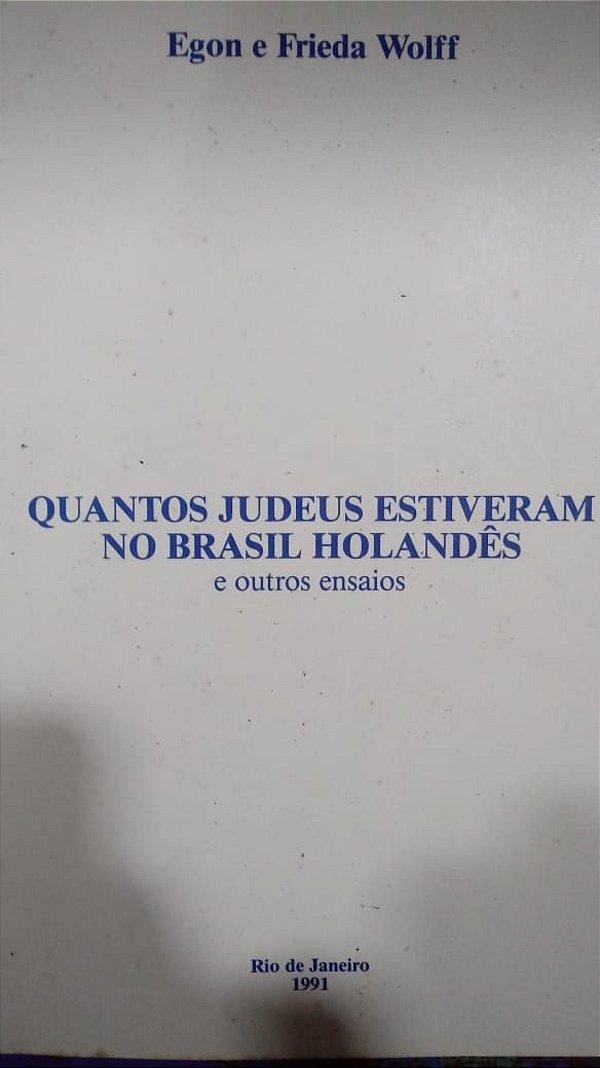 Quantos Judeus Estiveram no Brasil Holandês e Outros Ensaios