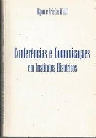 Conferências e Comunicações Em Institutos Históricos
