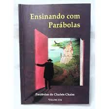 Ensinando com Parábolas - Parábolas de Chafets Chaim - Vol 1