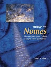 Nomes Leis e costumes judaicos referentes a atribuição de nomes para os filhos e tópicos relacionados