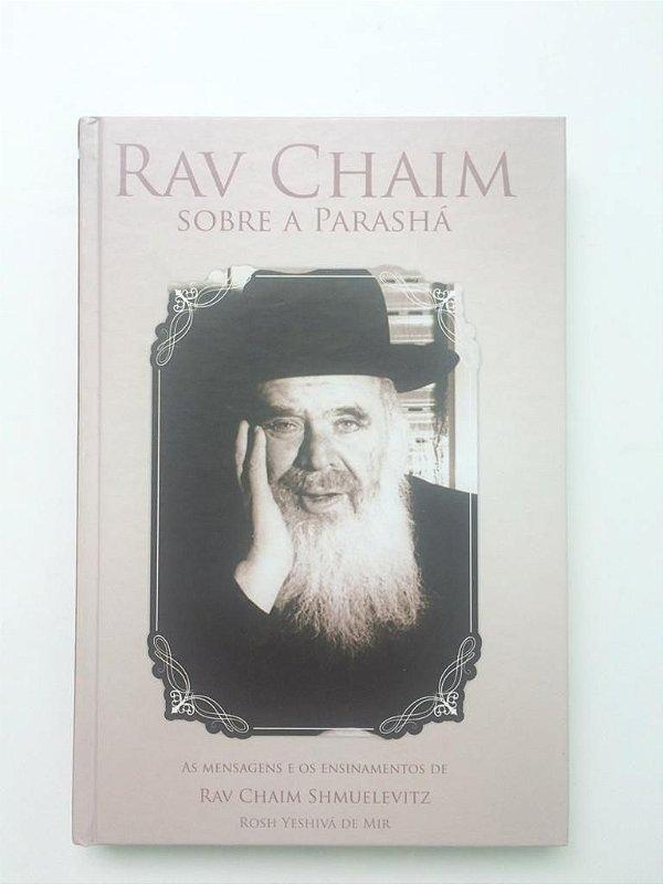 Rav Chaim sobre a parasha ensinamentos de Rav Chaim Shmulevitz.
