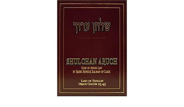 Shulchan Aruch code of Jewish law Orach Chayim 25 a 45