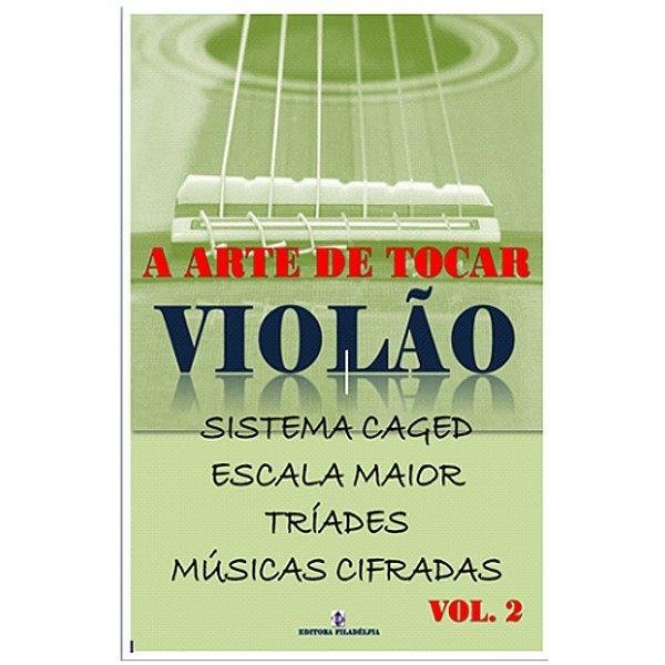 Método A Arte de Tocar Violão - Vol. 2