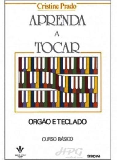 Método Aprenda a Tocar Órgão e Teclado Cristine Prado - Vol 1