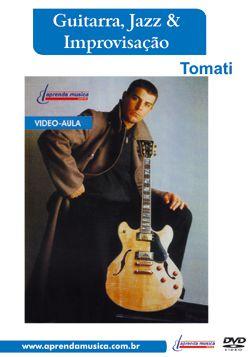 DVD Guitarra, Jazz & Improvisação Tomati