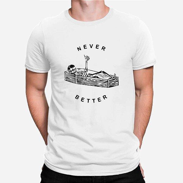 Camiseta Masculina Never Better