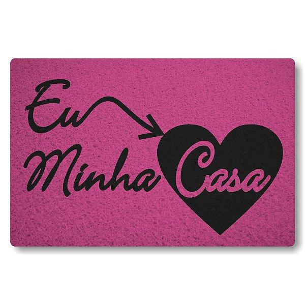 Tapete Capacho Eu Amo Minha Casa - Rosa Pink