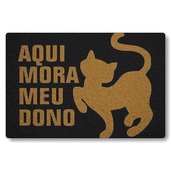 Tapete Capacho Aqui mora Meu Dono Gato - Preto