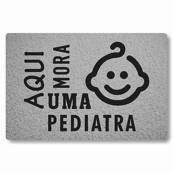 Tapete Capacho Aqui Mora uma Pediatra - Prata