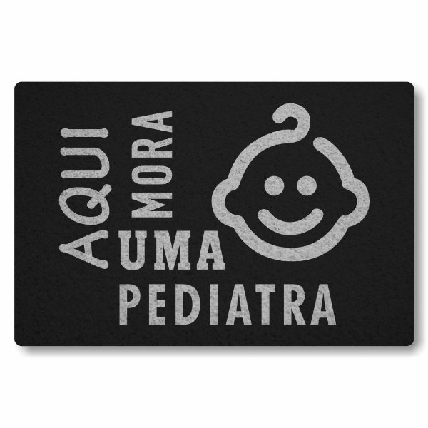 Tapete Capacho Aqui Mora uma Pediatra - Preto