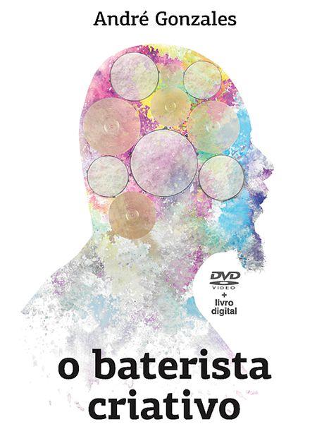 DVD O Baterista Criativo com André Gonzales