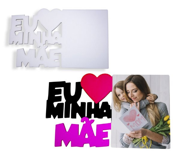 """Porta Retrato Tema ''Eu Amo Minha Mãe"""" Mdf 6mm Branco Retangular Resinado para Sublimação Ultra Brilho (PH1415) - 01 Unidade"""