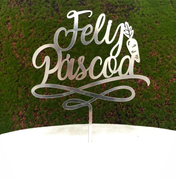 Topo de Bolo Feliz Páscoa Cenoura em Acrílico Metalizado Prata - Sonho Fino - Rizzo Confeitaria