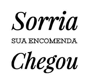 Carimbo Artesanal Sorria sua Encomenda Chegou - G - 6,0x5,6cm - Cod.RI-045 - Rizzo Confeitaria