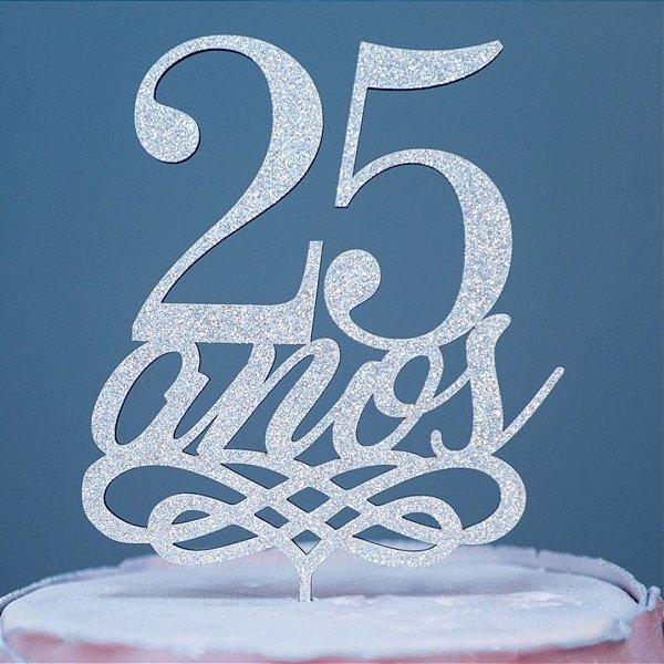 Topo de Bolo 25 Anos Glitter Prata Sonho Fino Rizzo Confeitaria
