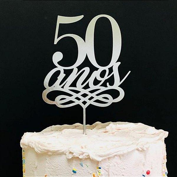 Topo de Bolo 50 Anos Espelhado Prata Sonho Fino Rizzo Confeitaria