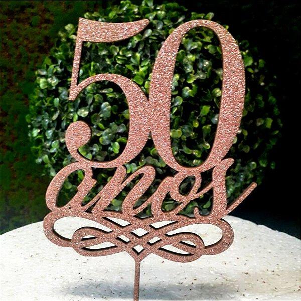 Topo de Bolo 50 Anos Glitter Rose Gold Sonho Fino Rizzo Confeitaria