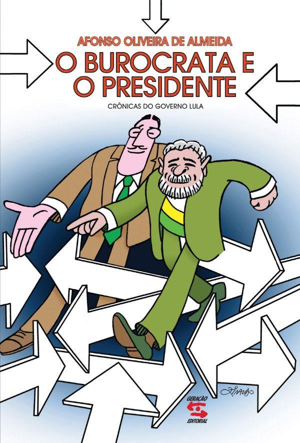 BUROCRATA E O PRESIDENTE, O