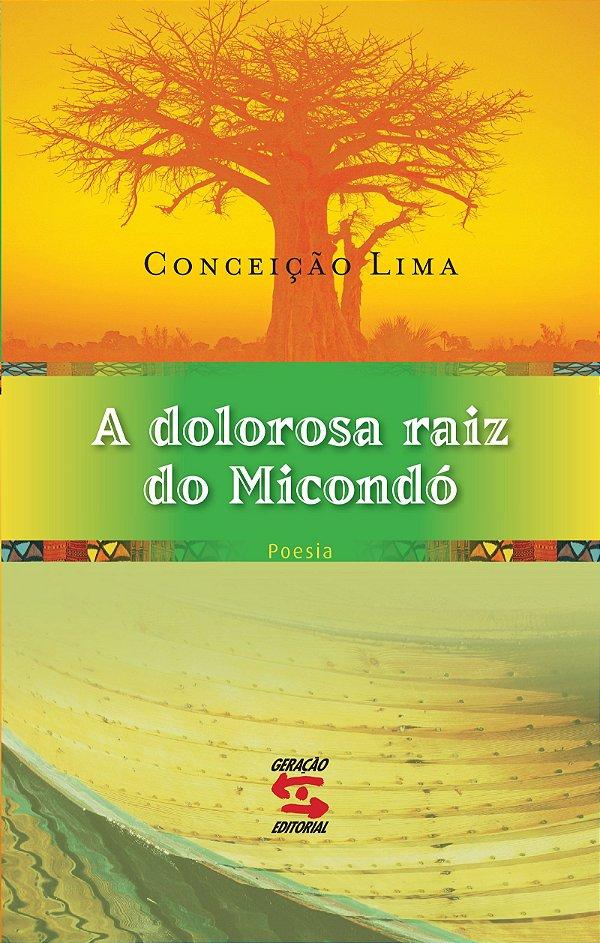 DOLOROSA RAIZ DO MICONDÓ, A
