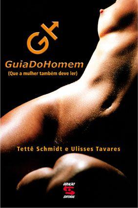 GUIA DO HOMEM - (QUE A MULHER TAMBÉM DEVE LER)