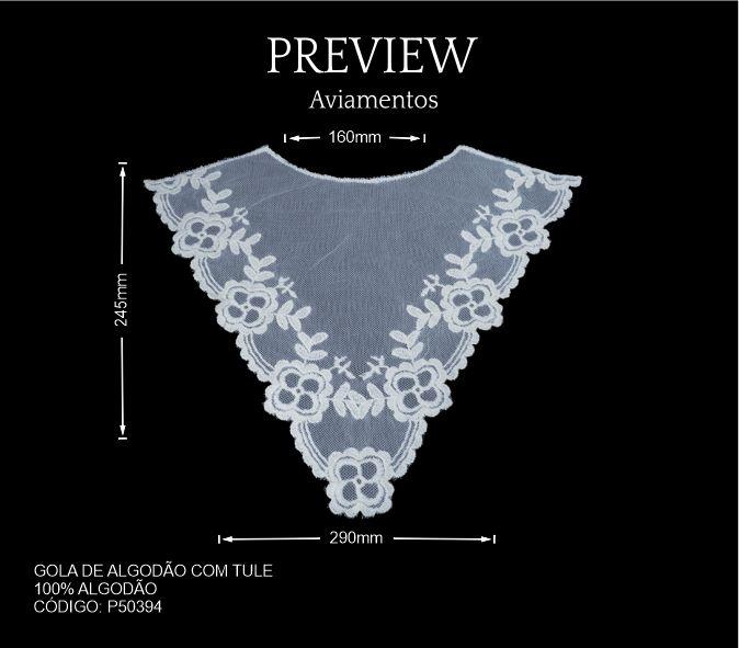 Gola de Algodão com Tule Larg. Aprox.: 260 x 330 mm Composição:100% Algodão Atenção pode haver pequenas variações na medida