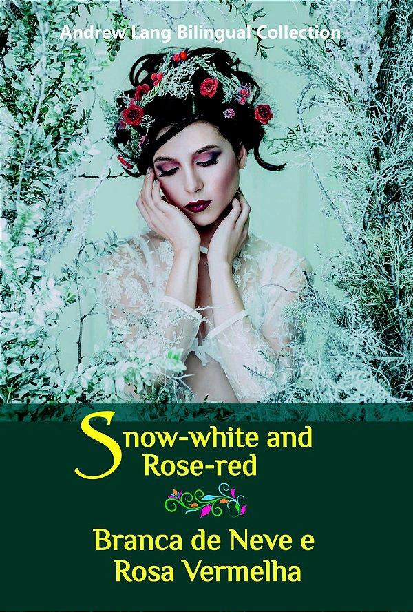 Livro Bilíngue - Snow-white and Rose-red / Branca de Neve e Rosa Vermelha