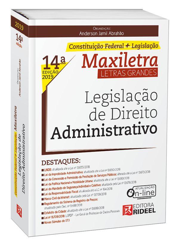 LEGISLAÇÃO DE DIREITO ADMINISTRATIVO – MAXILETRA – CONSTITUIÇÃO FEDERAL + LEGISLAÇÃO 2019