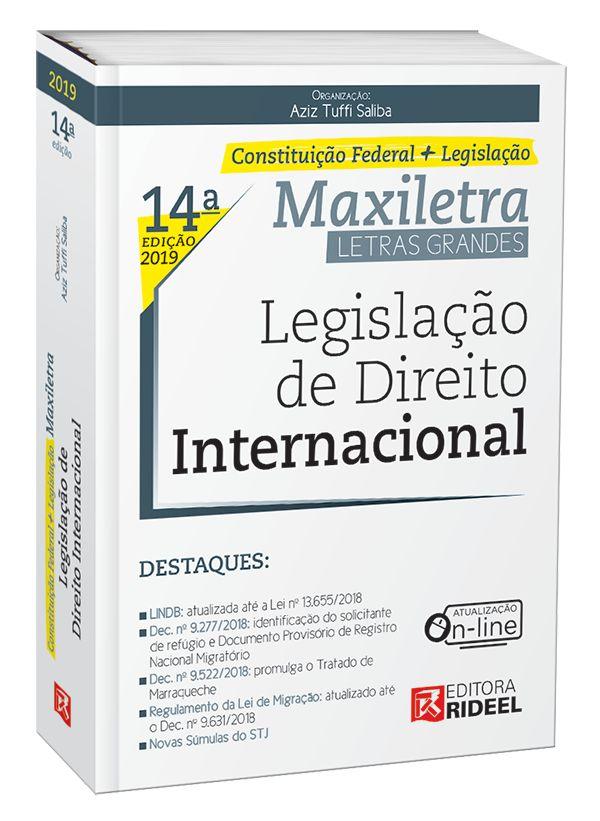 LEGISLAÇÃO DE DIREITO INTERNACIONAL – MAXILETRA – CONSTITUIÇÃO FEDERAL + LEGISLAÇÃO 2019