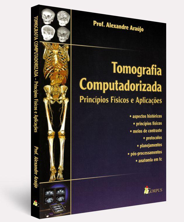 Tomografia Computadorizada - Princípios Físicos E Aplicações