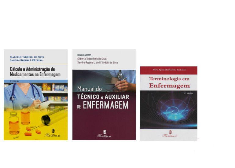 Kit Enfermagem: Manual Do Técnico e Auxiliar de Enfermagem 2ª Ed+ Cálculo e Administração de Medicamentos+ Terminologia