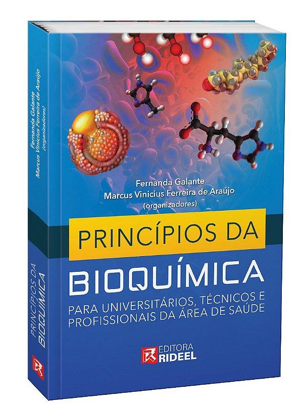 Princípios da Bioquímica - Para Universitários , Técnicos e Profissionais da Área de Saúde