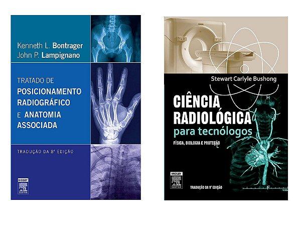 Kit Radiologia: Bontrager: Tratado De Posicionamento Radiográfico 8ª Edição + Ciência Radiológica Para Tecnólogos