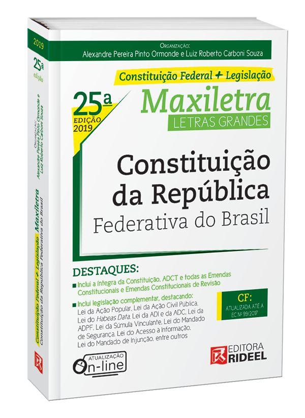 CONSTITUIÇÃO DA REPÚBLICA FEDERATIVA DO BRASIL – MAXILETRA – CONSTITUIÇÃO FEDERAL + LEGISLAÇÃO 2019