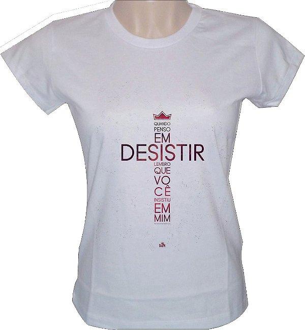 b7e34a725 Camisa gospel feminina e masculina  Quando penso em desistir ...